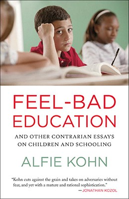 Feel-bad Education By Kohn, Alfie